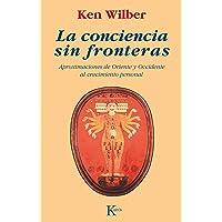 La conciencia sin fronteras: Aproximación de oriente y occidente al crecimiento personal