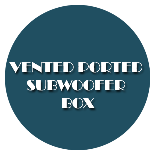 - Vented Ported Subwoofer Box