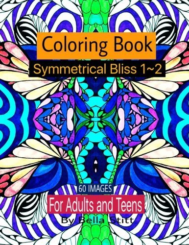 Lrg Image (Symmetrical Bliss 1-2 Coloring Book with 60 images: Relaxing Designs for Calming, Stress and Meditation: For Adults and Teens by Bella Stitt (2015-11-01))