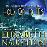 Hold on to Me | Elisabeth Naughton