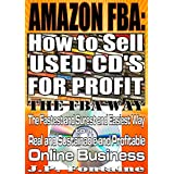 AMAZON FBA: How to Sell Used CD's FOR PROFIT: THE FBA WAY (Clicking for Dollars Book 17)