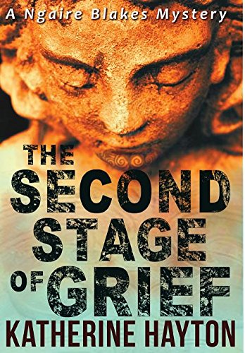 The Second Stage of Grief (Ngaire Blakes Mystery)