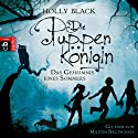 Die Puppenkönigin: Das Geheimnis eines Sommers Hörbuch von Holly Black Gesprochen von: Martin Baltscheit