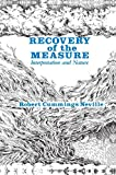 Recovery of the Measure : Interpretation and Nature, Neville, Robert Cummings, 0791400999