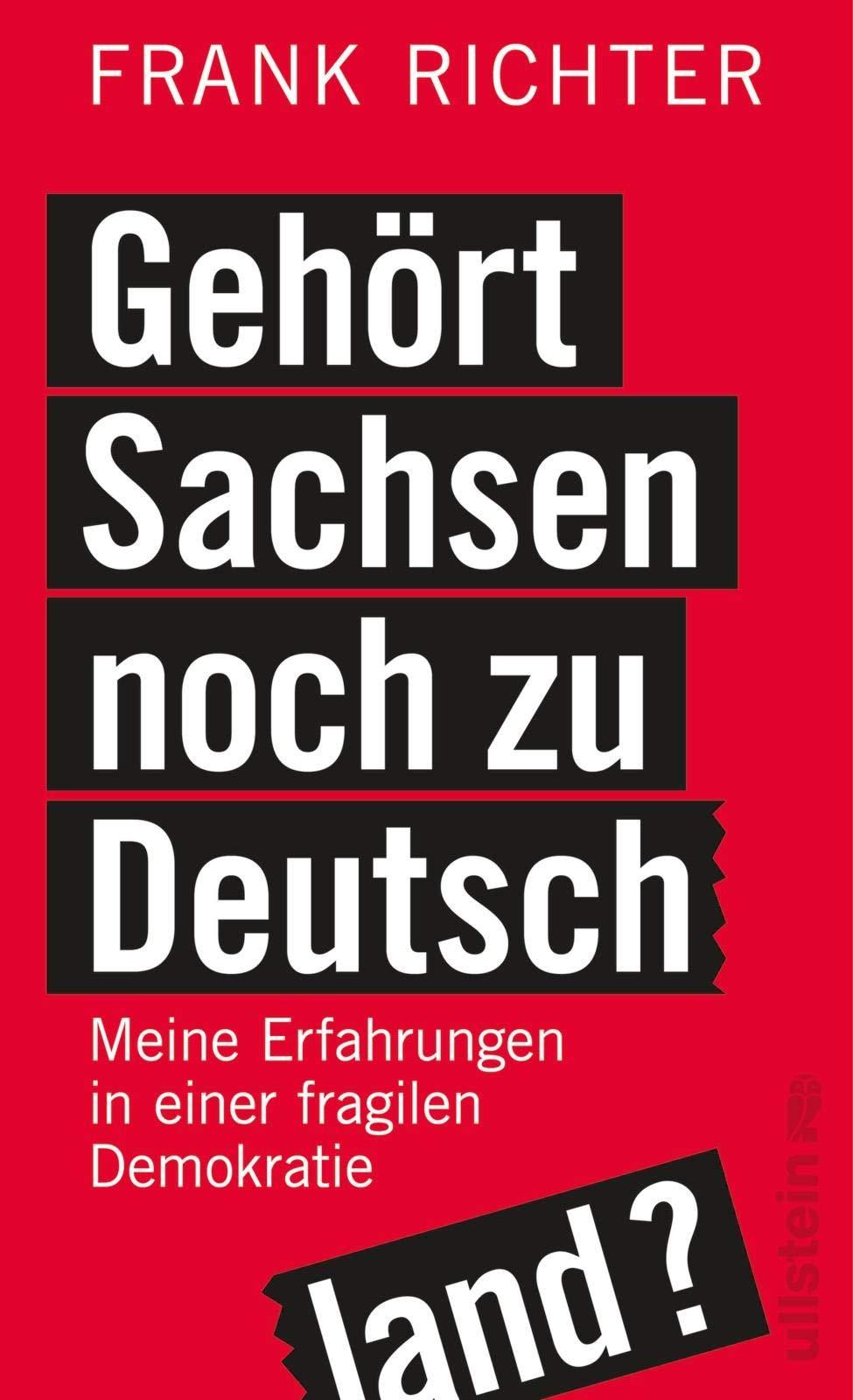 Gehört Sachsen Noch Zu Deutschland   Meine Erfahrungen In Einer Fragilen Demokratie