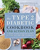 The Type 2 Diabetic Cookbook & Action Plan: A Three-Month Kickstart Guide for Living Well with Type 2 Diabetes