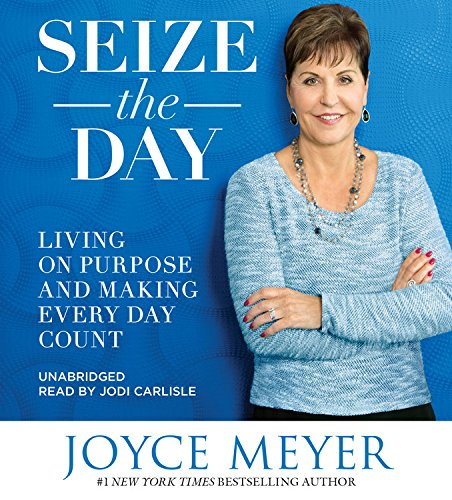 [READ] Seize the Day: Living on Purpose and Making Every Day Count<br />DOC