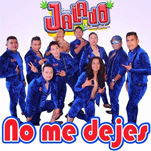 Grupo Jalado Stream or buy for $0.99 · No Me Dejes