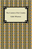 The Custom of the Country [with Biographical Introduction]
