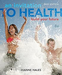 An Invitation to Health: Building Your Future, Brief Edition (with Personal Wellness Guide)