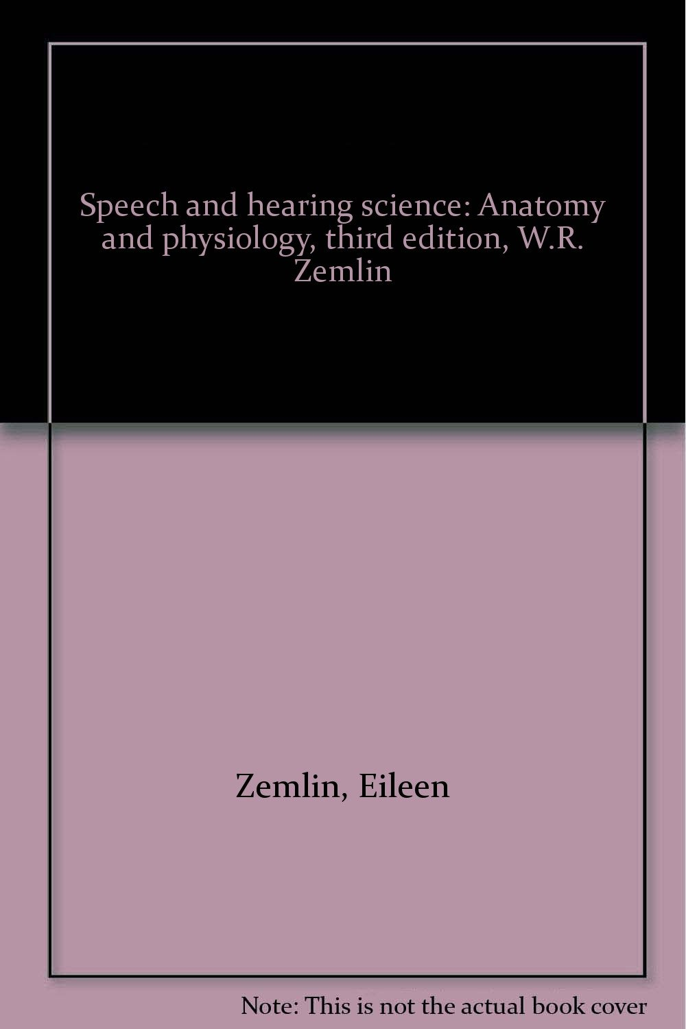 Speech and hearing science: Anatomy and physiology, third edition ...