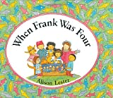 When Frank Was Four, Alison Lester, 0395742757