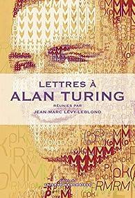 Lettres à Alan Turing par Jean-Marc Lévy-Leblond