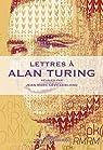 Lettres à Alan Turing par Ganascia