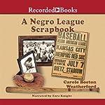 A Negro League Scrapbook | Carole Weatherford