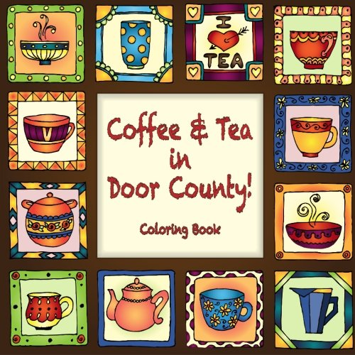 Coffee & Tea in Door County! Coloring Book