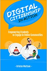 Digital Citizenship in Action: Empowering Students to Engage in Online Communities Paperback