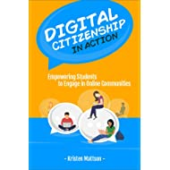Digital Citizenship in Action: Empowering Students to Engage in Online Communities