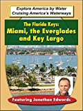 The Florida Keys: Miami, the Everglades and Key Largo