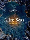 Alien Seas : Oceans in Space, , 1461474728