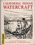 California Indian Watercraft, Richard W. Cunningham, 0945092016