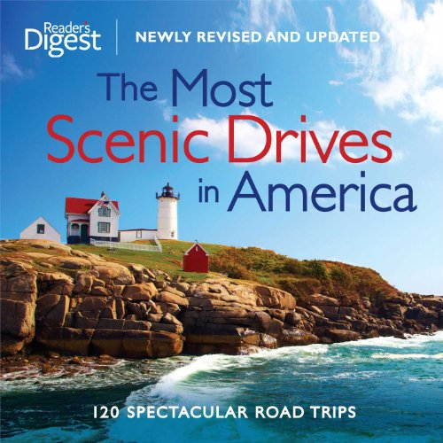 The Most Scenic Drives in America Newly Revised and Updated 120 Spectacular Road Trips