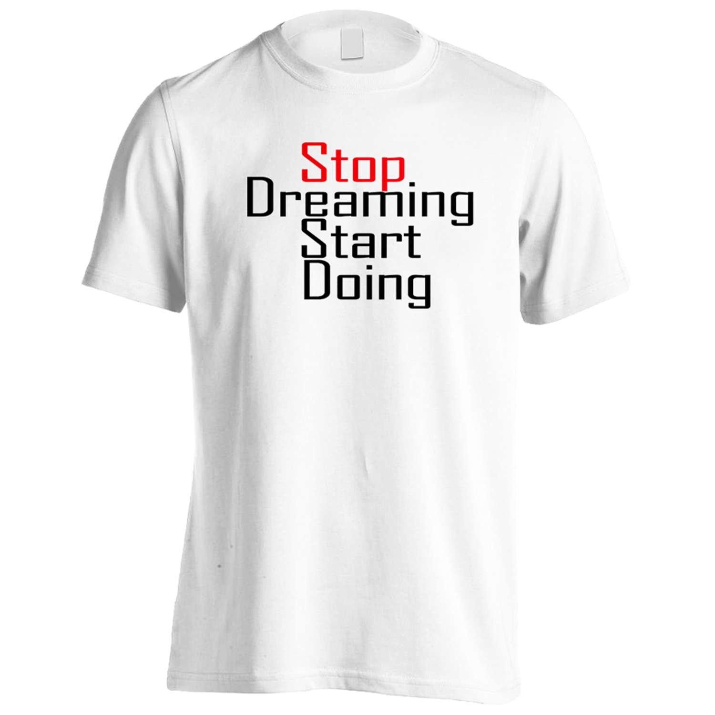 Stop Dreaming Start Doing Novelty Men's T-Shirt Tee r33m