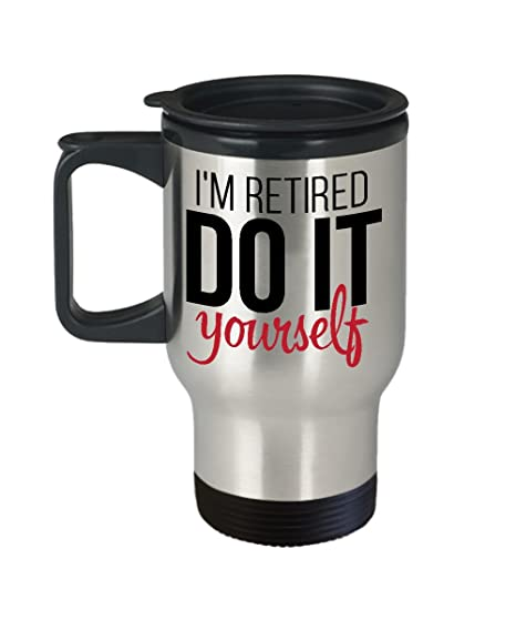 Amazon retirement gifts retirement travel mug im retired retirement gifts retirement travel mug im retired do it yourself funny solutioingenieria Gallery