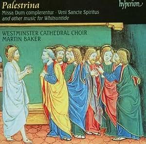 Palestrina: Missa Dum Complerentur / Veni Sancte Spiritus