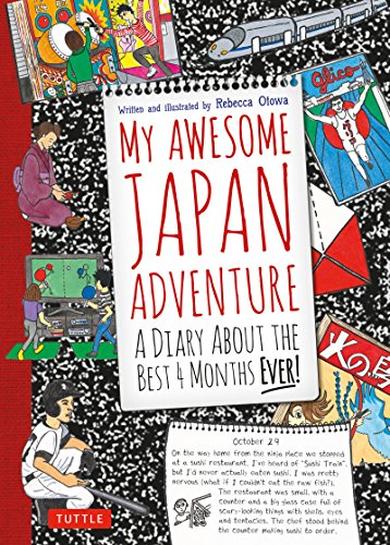 My Awesome Japan Adventure: A Diary about the Best 4 Months Ever!