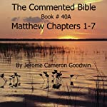 The Commented Bible Series - Book 40A - Matthew | Jerome Cameron Goodwin