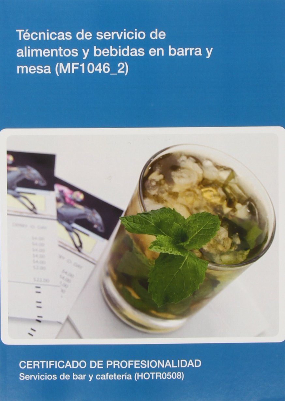 MF1046_2 Técnicas de servicio de alimentos y bebidas en barra y mesa Hostelería y turismo: Amazon.es: EQUIPO VERTICE: Libros