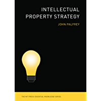 Intellectual Property Strategy (The MIT Press Essential Knowledge series)
