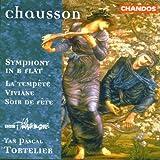Chausson: Symphony in B flat / La Tempête / Viviane / Soir de fête