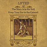 LIFTED or The Story is in The Soil, Keep Your Ear to the Ground (Remastered)(Includes Download Card)
