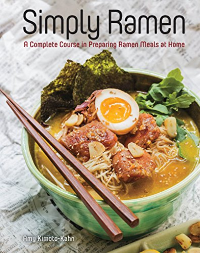 Simply Ramen: A Complete Course in Preparing Ramen Meals at Home cover