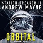 Orbital: Station Breaker Series, Book 2 | Andrew Mayne