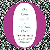 O's Little Guide to Starting Over |  The Editors of O, the Oprah Magazine