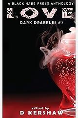 Love: An Dark Microfiction Anthology (Dark Drabbles) Paperback