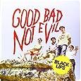 Good Bad Not Evil (Vinyl)