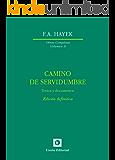 Camino de servidumbre. Textos de documentos. Edición definitiva (Obras Completas de F.A. Hayek nº 2) (Spanish Edition)