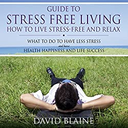 Guide to Stress Free Living