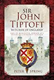 Sir John Tiptoft - 'Butcher of England': Earl of Worcester, Edward IV's enforcer and humanist scholar