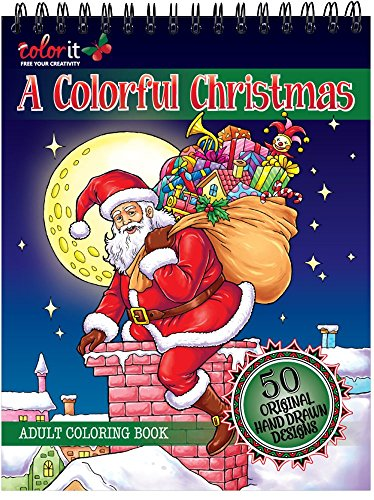 A Colorful Christmas Adult Coloring Book - Features 50 Original Hand Drawn Designs Printed on Artist Quality Paper with Hardback Covers, Spiral Binding, Perforated Pages, and Bonus Blotter by ColorIt