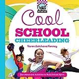 Cool School Cheerleading: Fun Ideas and Activities to Build School Spirit