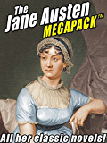 The Jane Austen MEGAPACK ™: All Her Classic Works