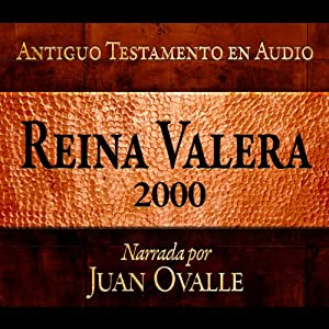 Santa Biblia - Reina Valera 2000 Antiguo Testamento en audio (Spanish Edition) Audiobook