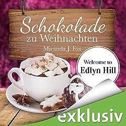 Schokolade zu Weihnachten (Welcome to Edlyn Hill 4)