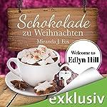 Schokolade zu Weihnachten (Welcome to Edlyn Hill 4) | Miranda J. Fox