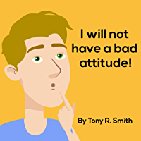 I will not have a bad Attitude: Kids Practices Good Behavior (So Kids can Learn  Book 1) (English Edition)